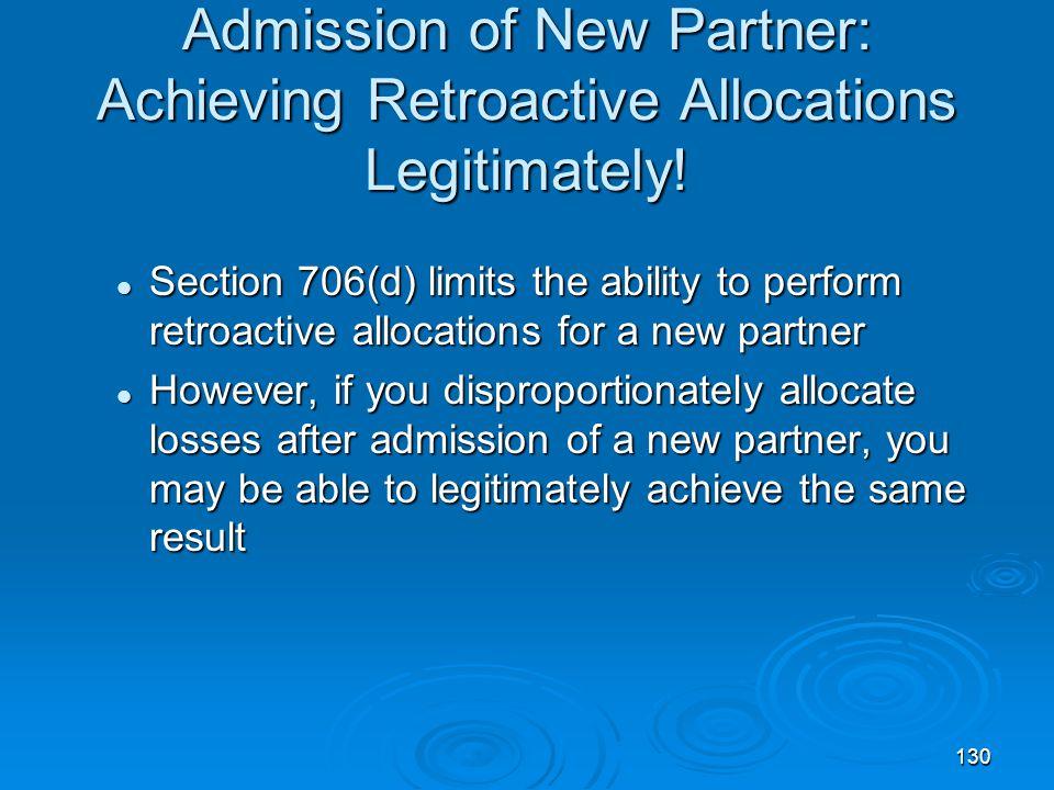 Admission of New Partner: Achieving Retroactive Allocations Legitimately!