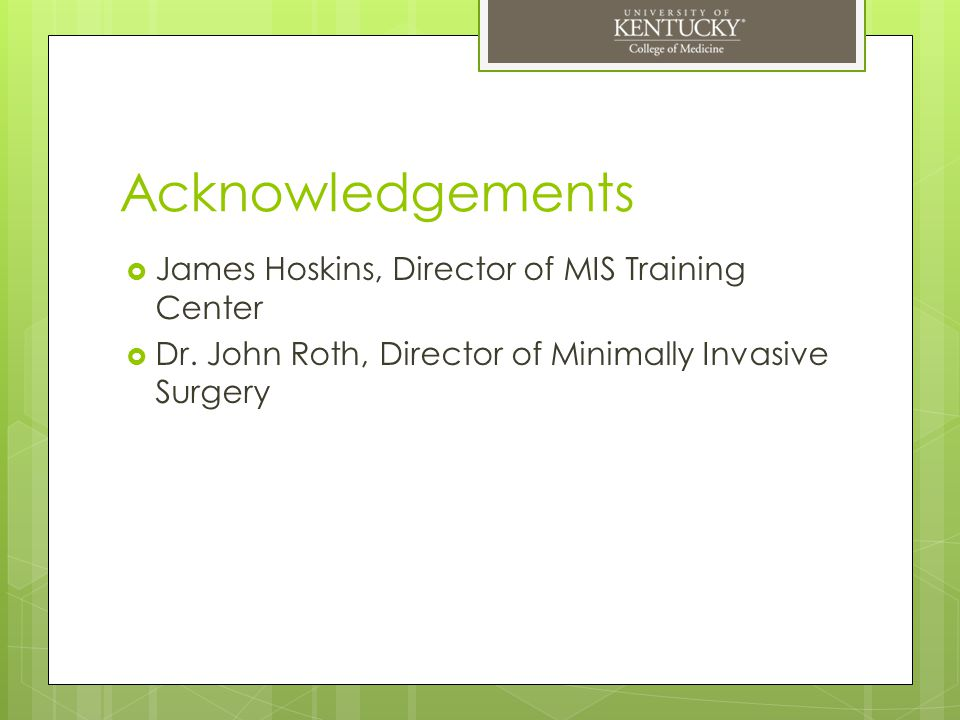 Acknowledgements James Hoskins, Director of MIS Training Center