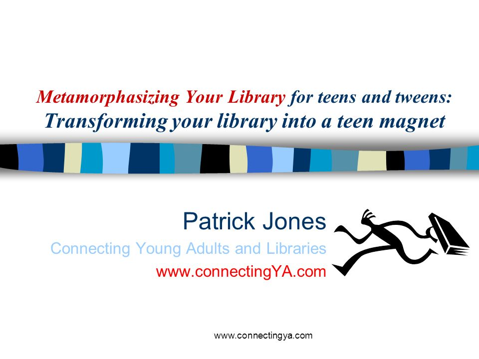 Metamorphasizing Your Library for teens and tweens: Transforming your library into a teen magnet