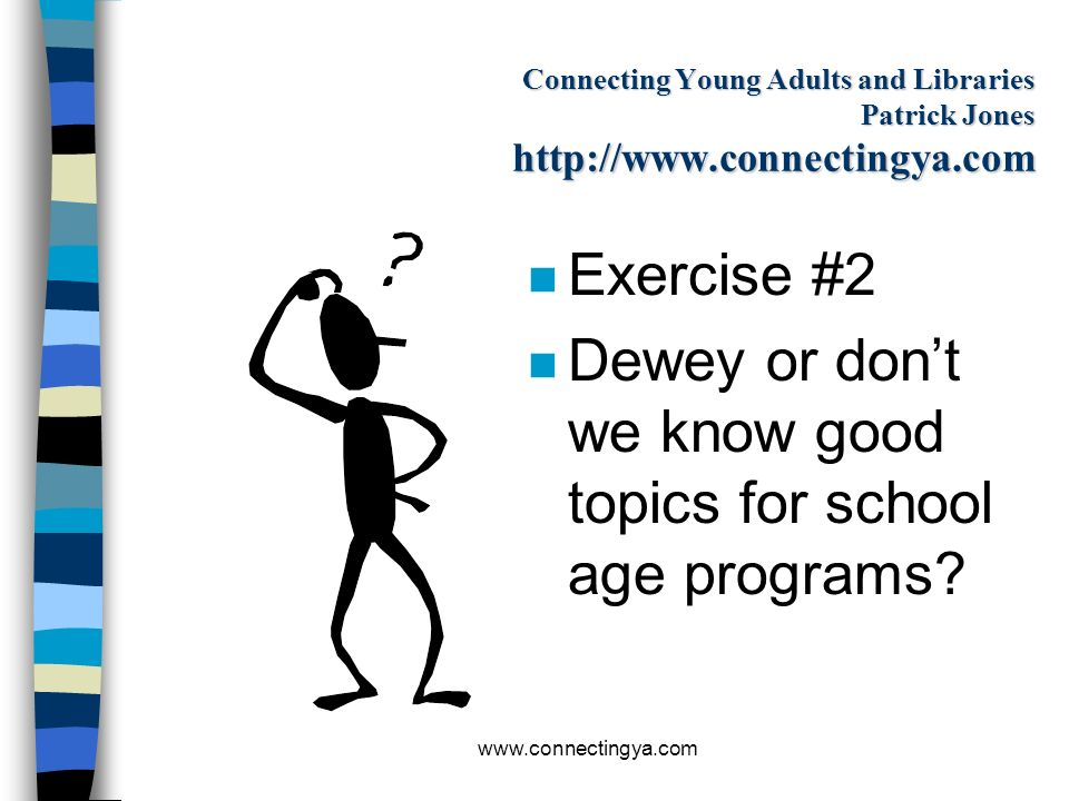 Dewey or don't we know good topics for school age programs
