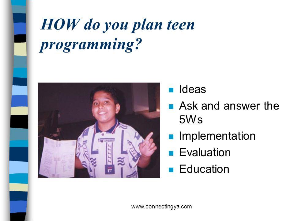 HOW do you plan teen programming
