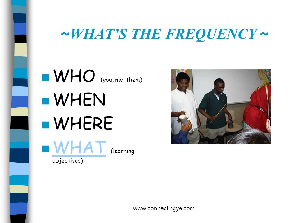 ~WHAT'S THE FREQUENCY ~