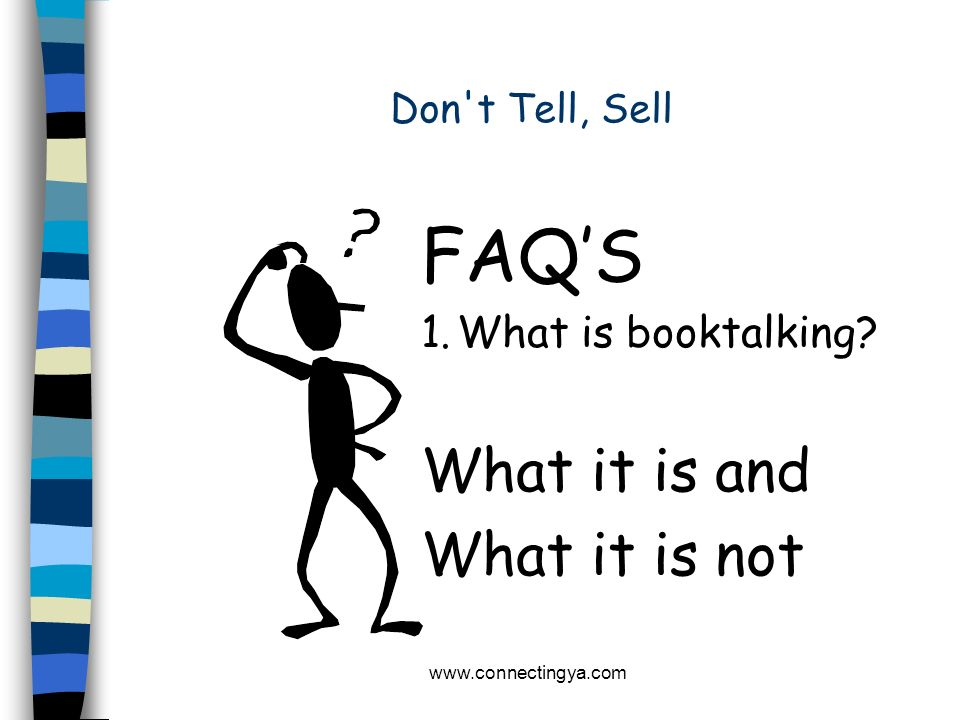 FAQ'S What it is and What it is not 1. What is booktalking