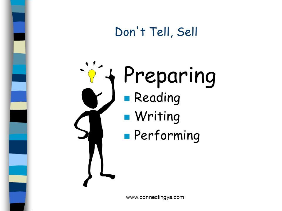 Preparing Reading Writing Performing Don t Tell, Sell