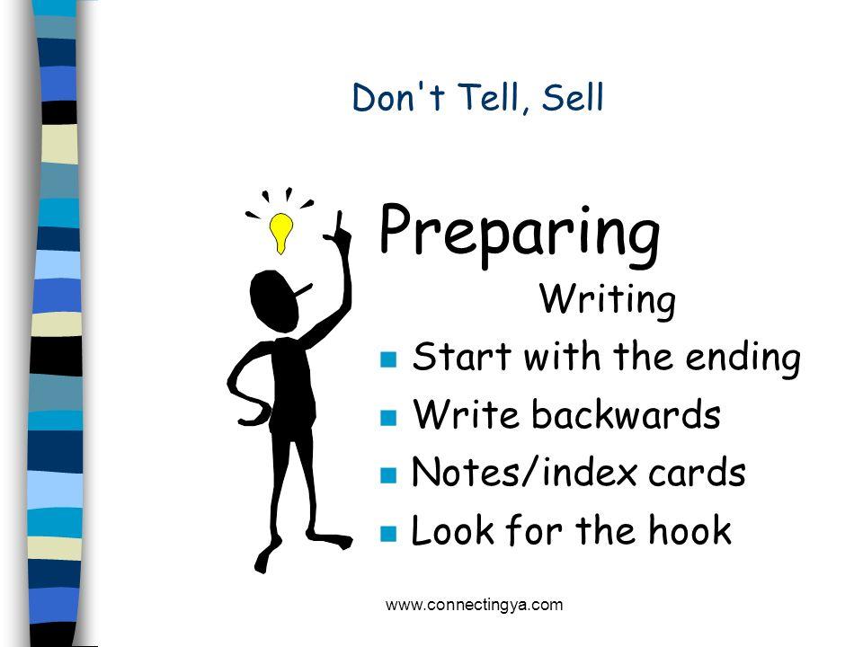 Preparing Writing Start with the ending Write backwards