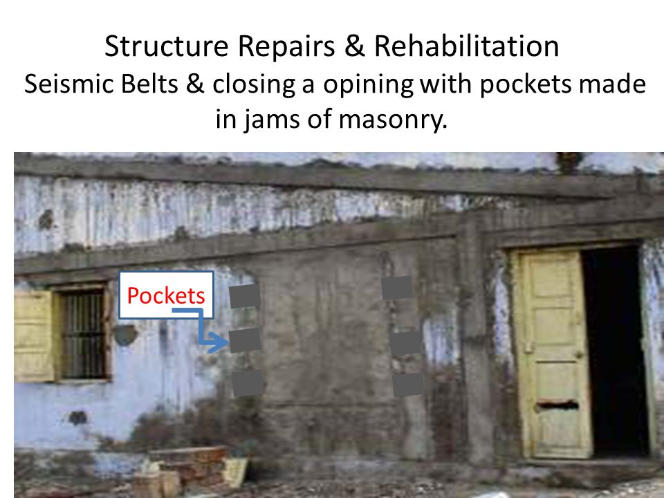 Structure Repairs & Rehabilitation Seismic Belts & closing a opining with pockets made in jams of masonry.