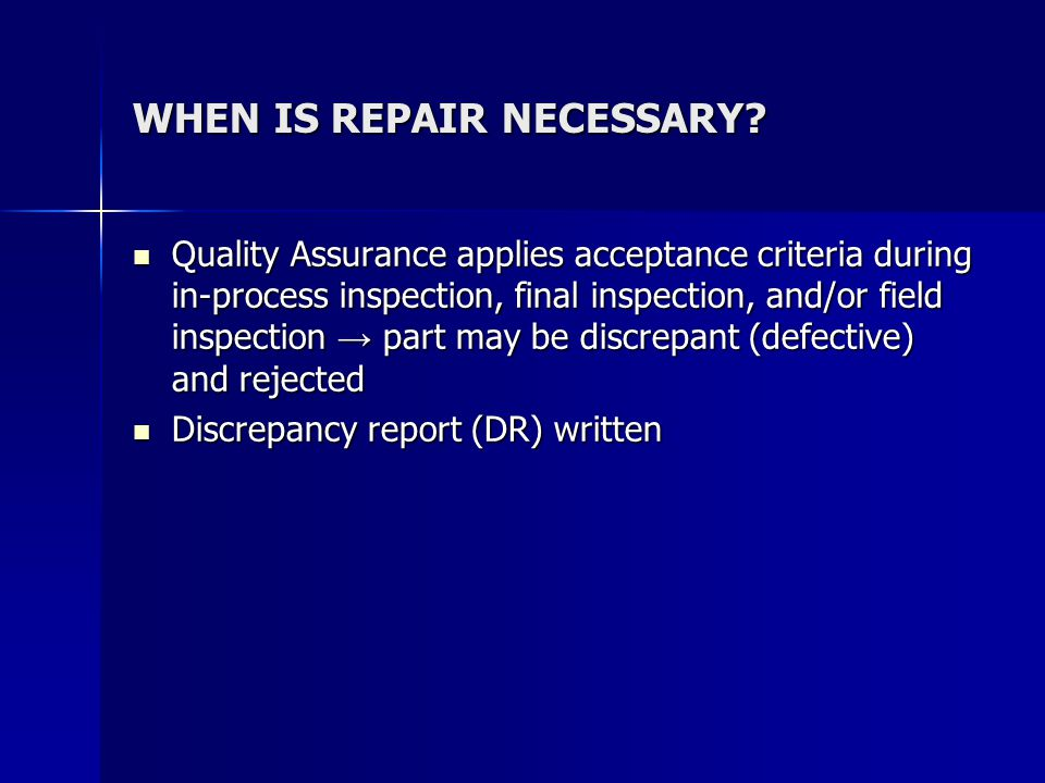WHEN IS REPAIR NECESSARY