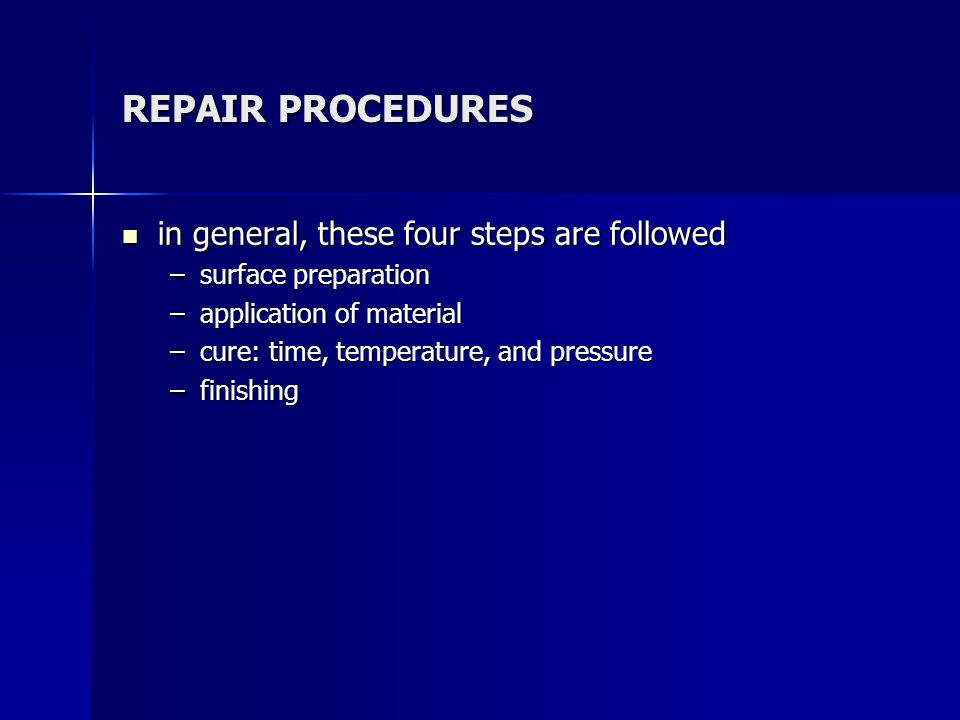 REPAIR PROCEDURES in general, these four steps are followed
