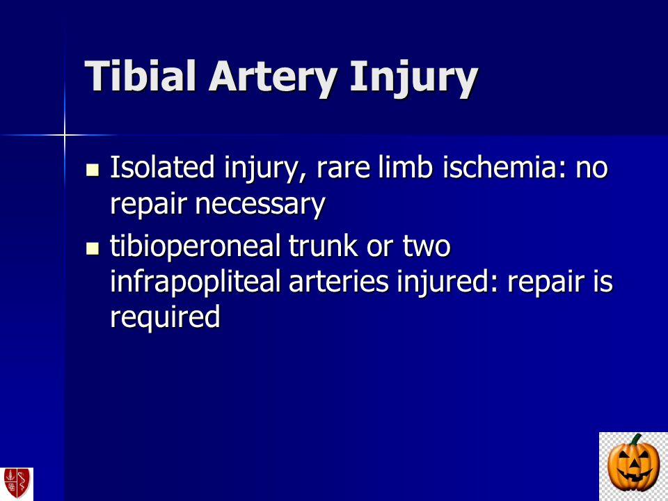 Tibial Artery Injury Isolated injury, rare limb ischemia: no repair necessary.