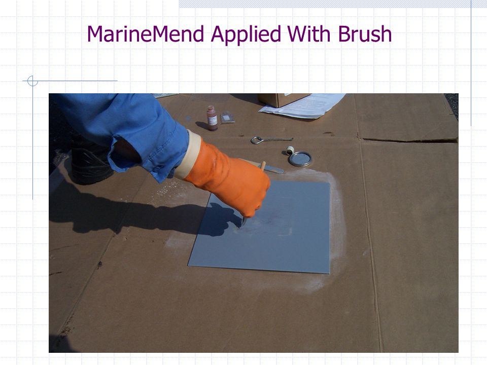 MarineMend Applied With Brush