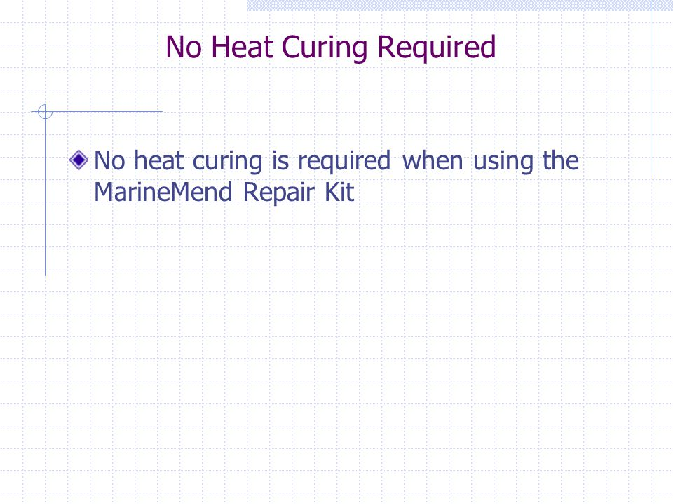 No Heat Curing Required