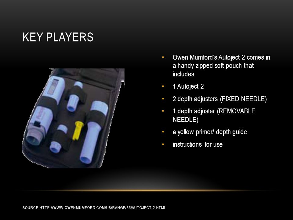 Key players Owen Mumford's Autoject 2 comes in a handy zipped soft pouch that includes: 1 Autoject 2.