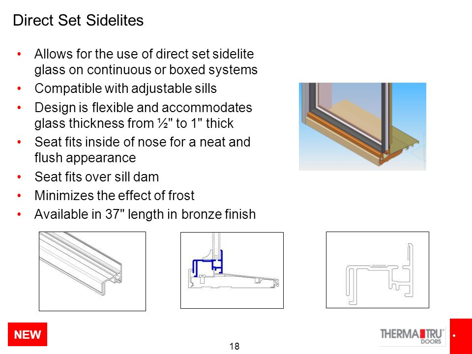 Direct Set Sidelites Allows for the use of direct set sidelite glass on continuous or boxed systems.
