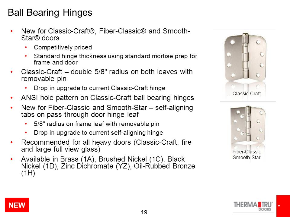 Ball Bearing Hinges New for Classic-Craft®, Fiber-Classic® and Smooth-Star® doors. Competitively priced.