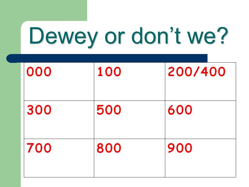 Dewey or don't we