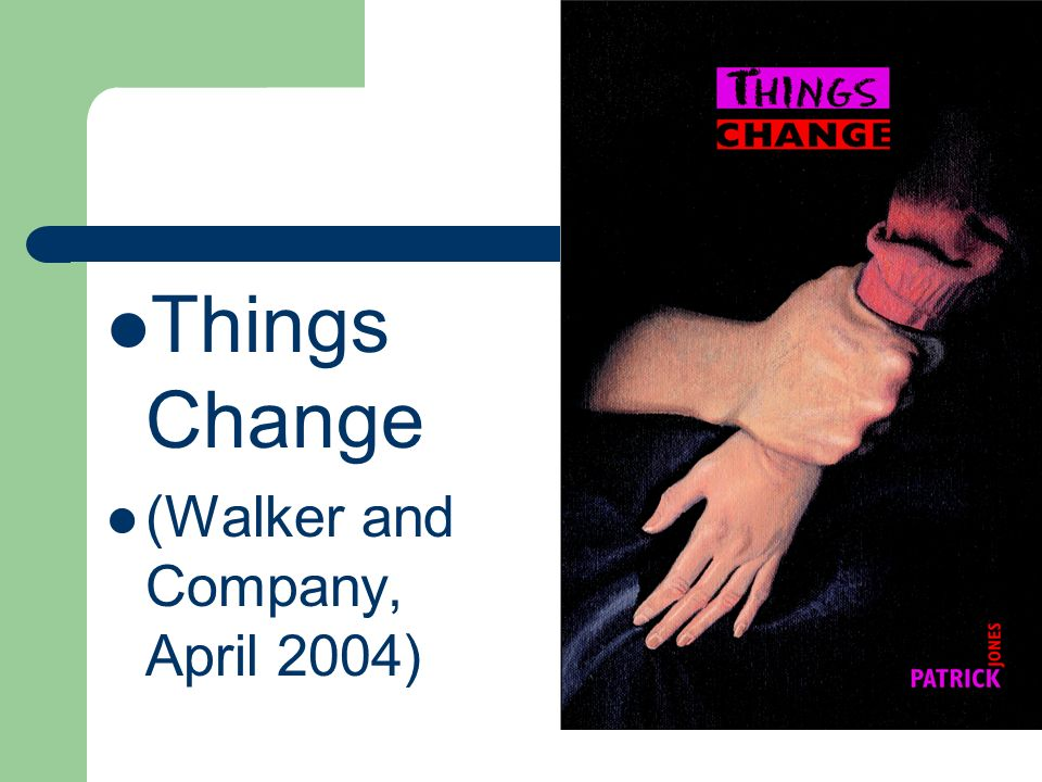 Things Change (Walker and Company, April 2004)