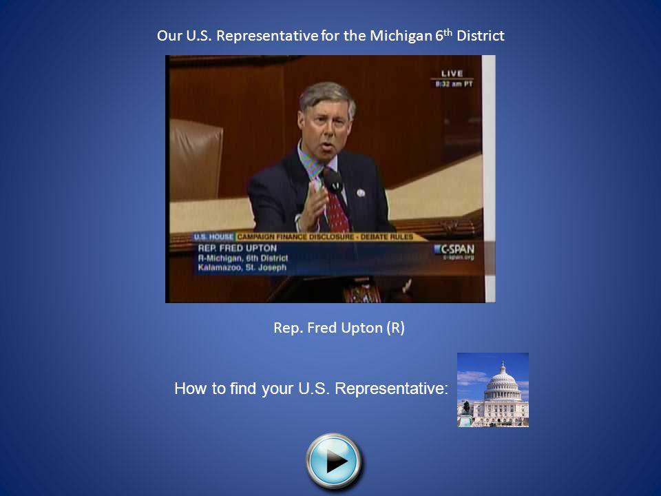 Our U.S. Representative for the Michigan 6th District