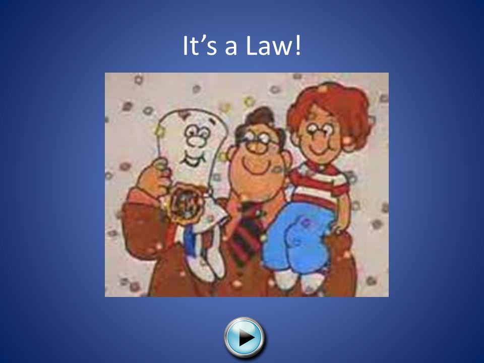 It's a Law!