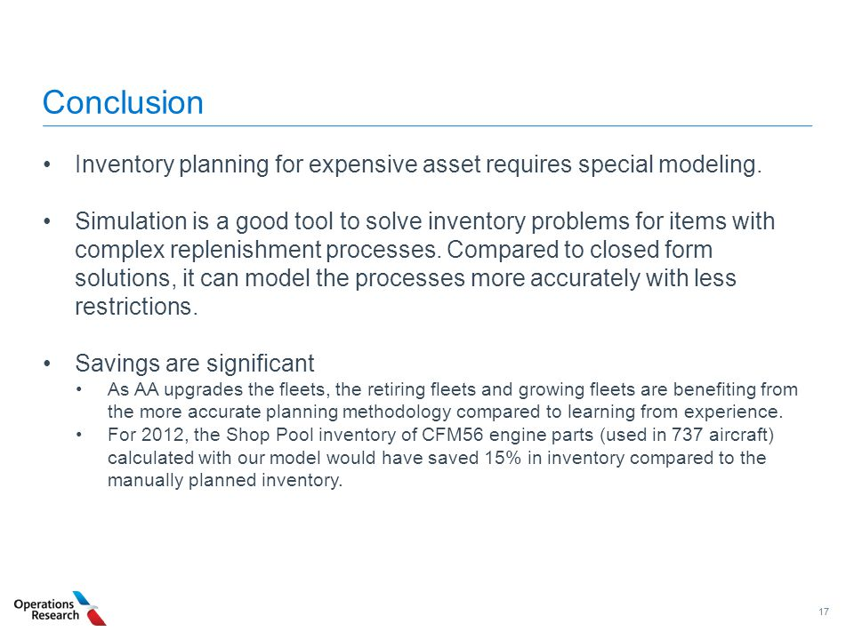 Conclusion Inventory planning for expensive asset requires special modeling.