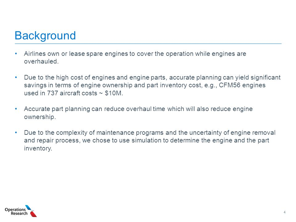 Background Airlines own or lease spare engines to cover the operation while engines are overhauled.