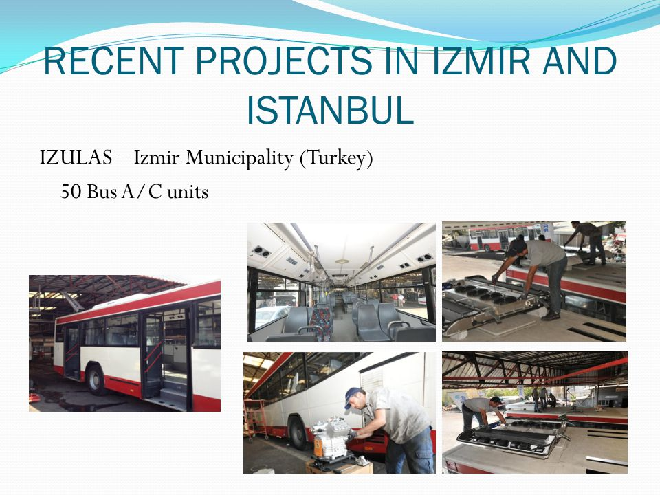 RECENT PROJECTS IN IZMIR AND ISTANBUL