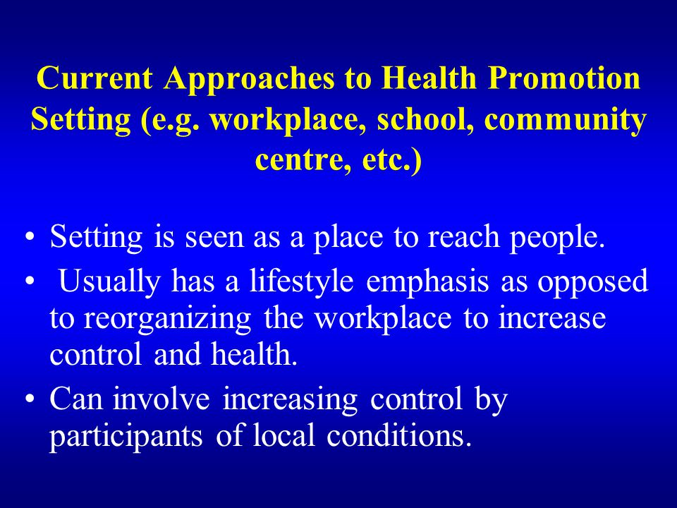 Current Approaches to Health Promotion Setting (e. g