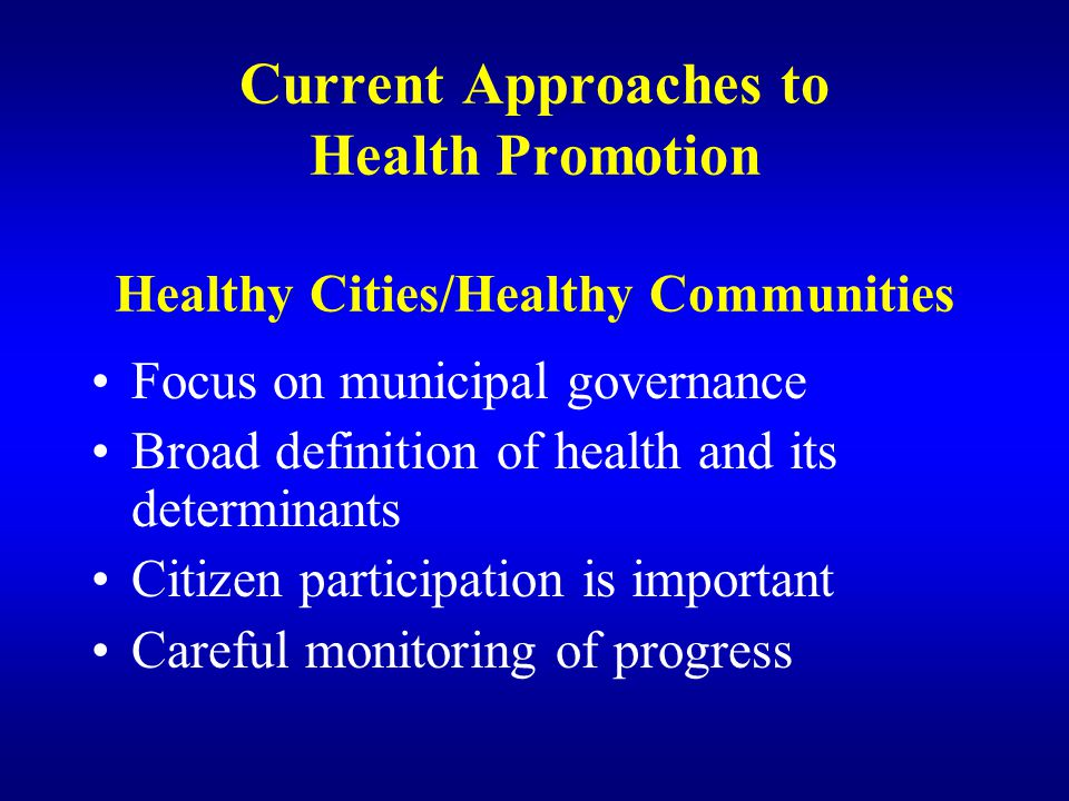 Current Approaches to Health Promotion Healthy Cities/Healthy Communities