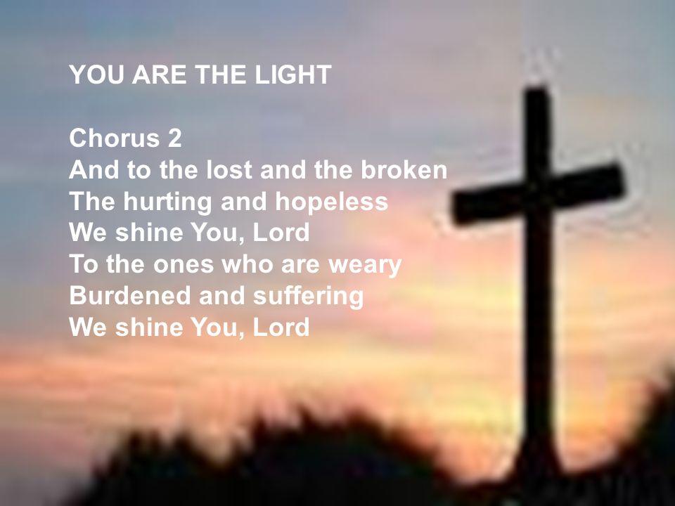 YOU ARE THE LIGHT Chorus 2.