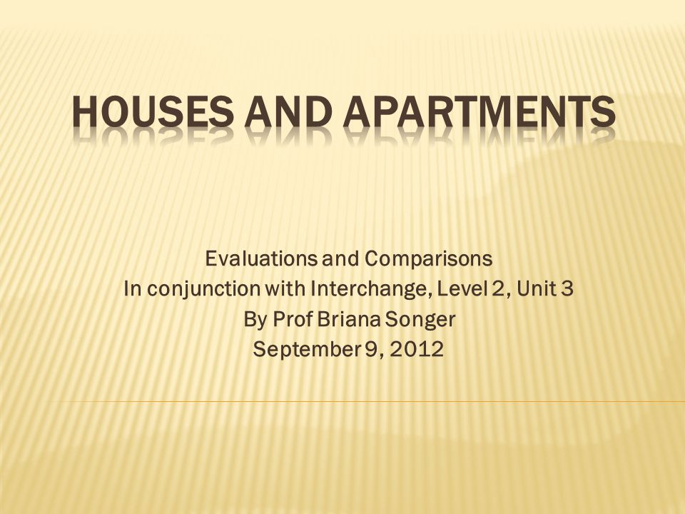Houses and Apartments Evaluations and Comparisons