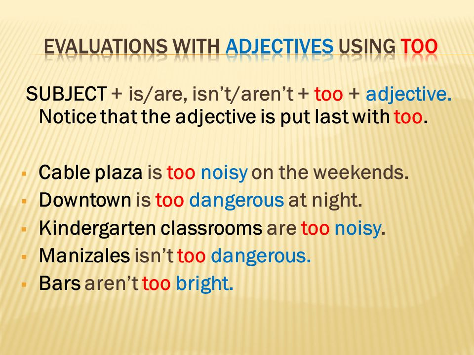 Evaluations with adjectives using too
