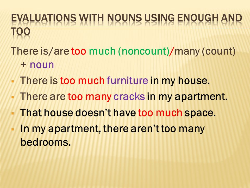 Evaluations with nouns using enough and too