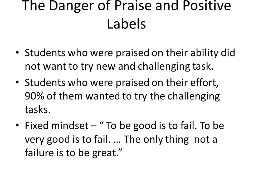The Danger of Praise and Positive Labels