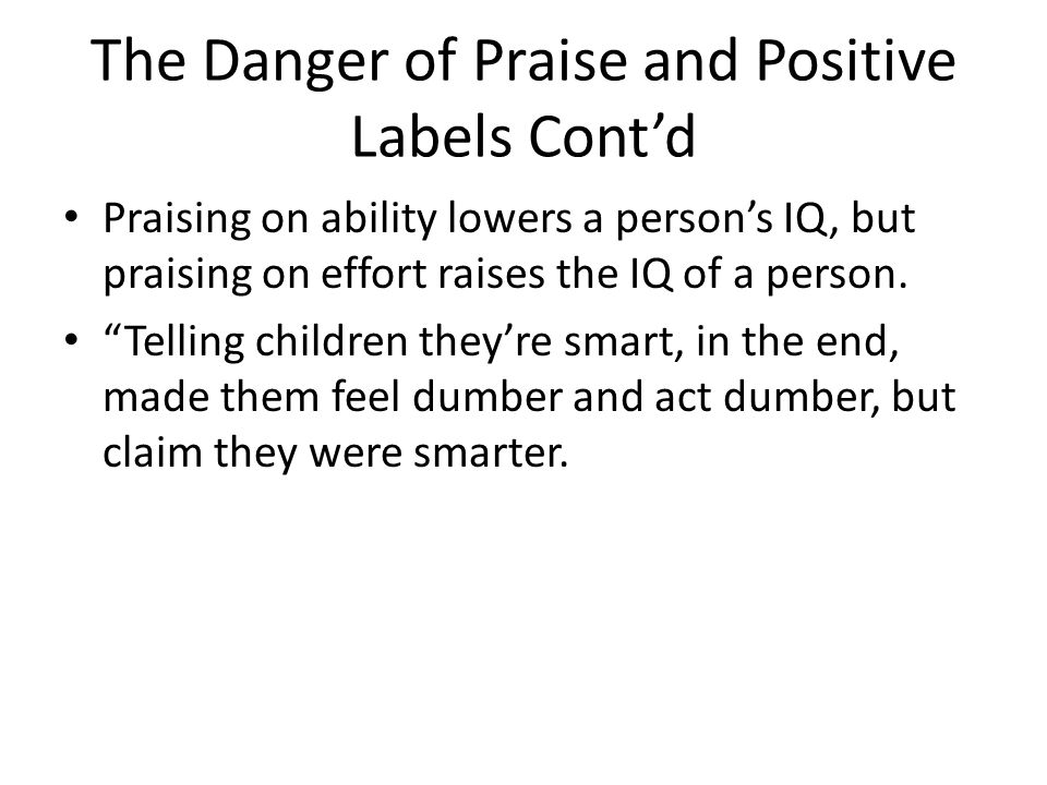 The Danger of Praise and Positive Labels Cont'd