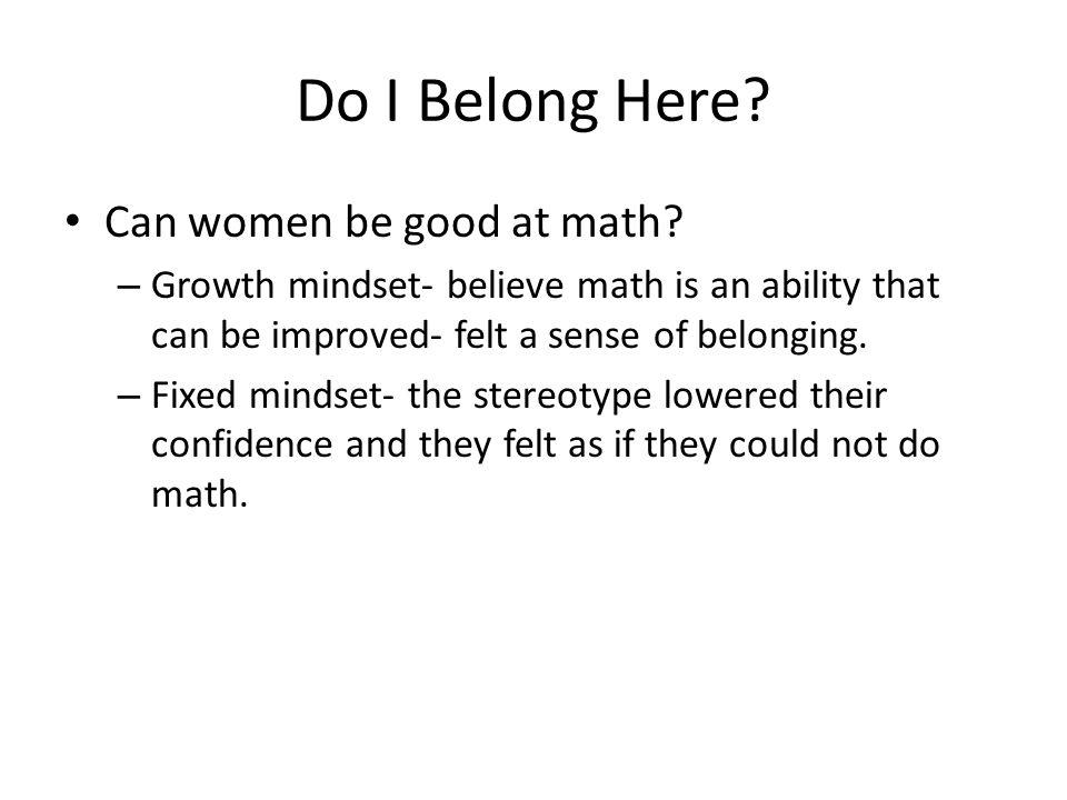 Do I Belong Here Can women be good at math