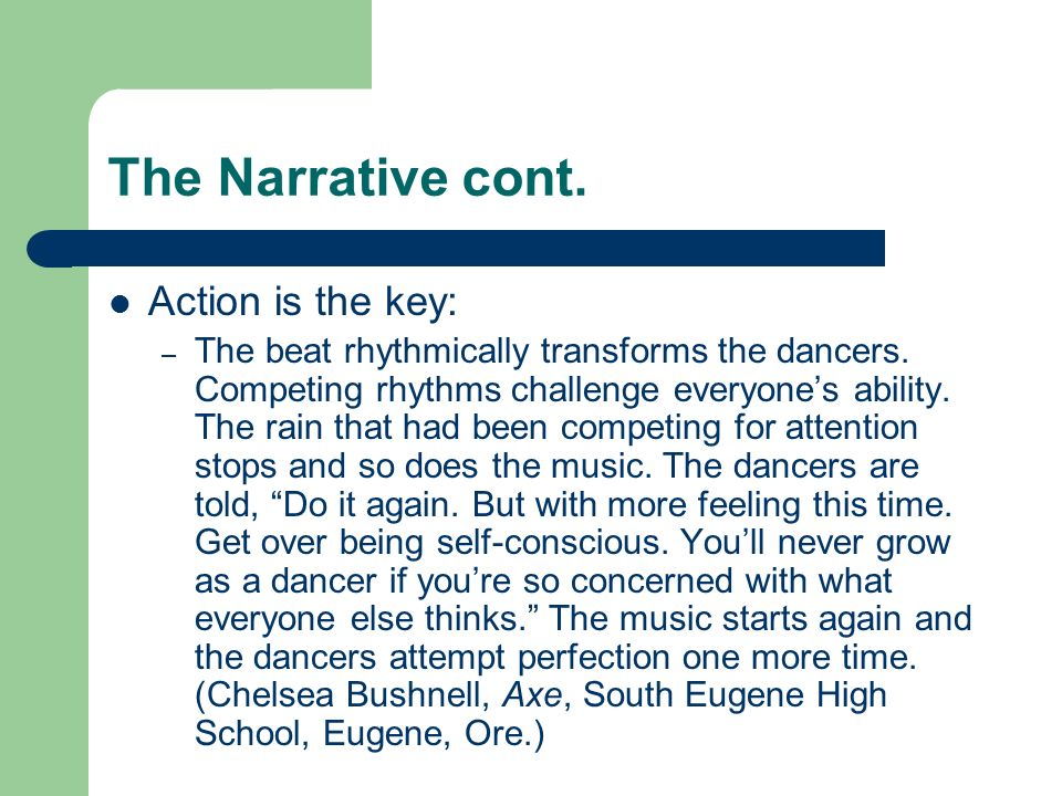The Narrative cont. Action is the key: