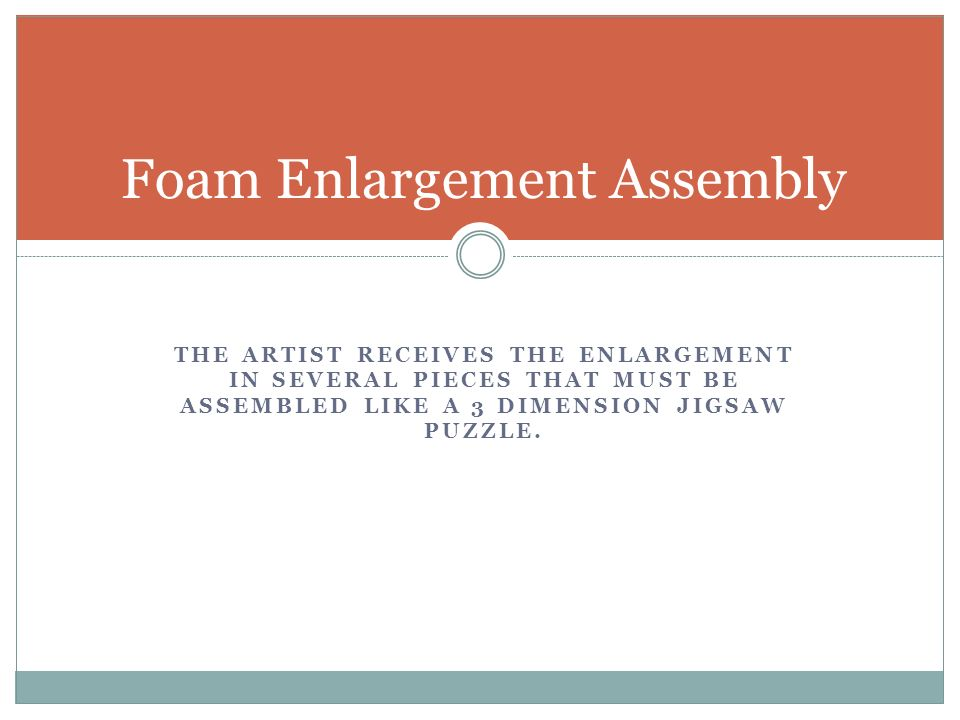 Foam Enlargement Assembly