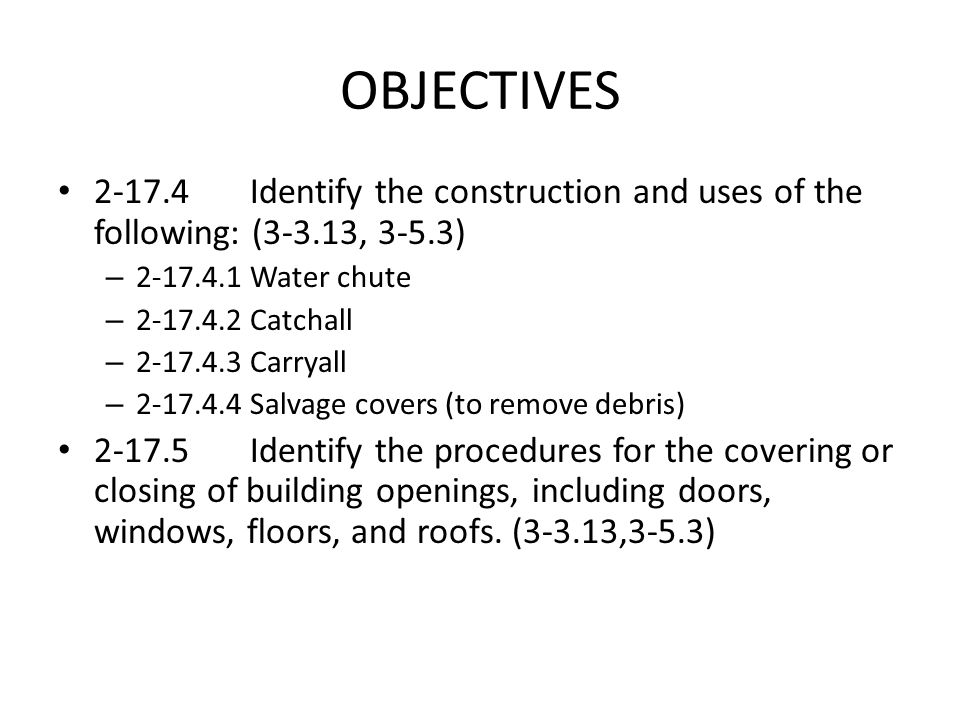 OBJECTIVES 2-17.4 Identify the construction and uses of the following: (3-3.13, 3-5.3) 2-17.4.1 Water chute.