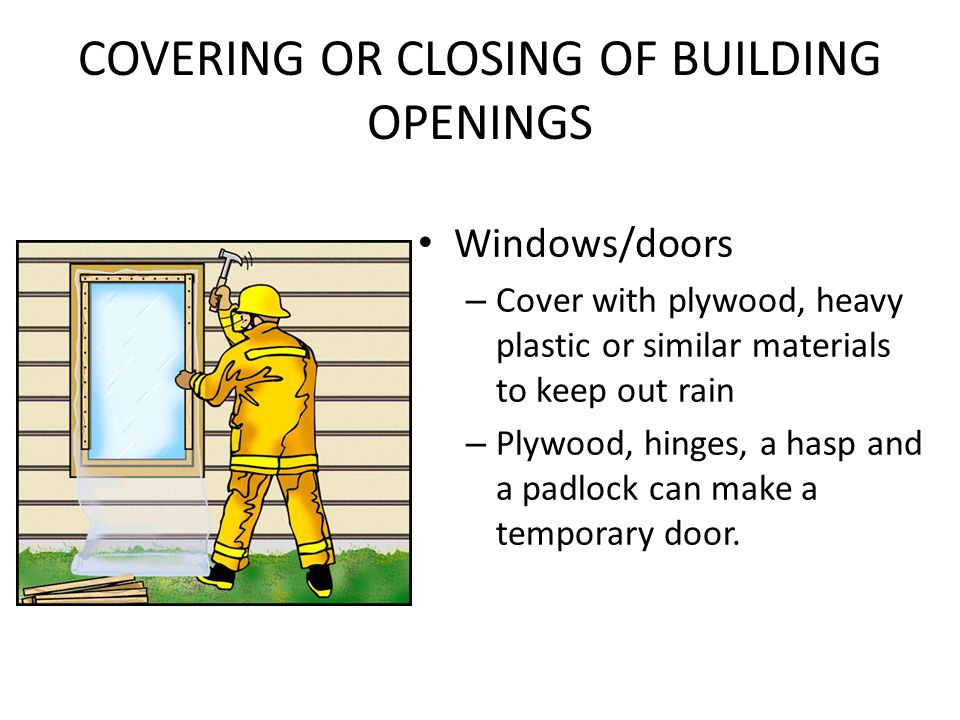 COVERING OR CLOSING OF BUILDING OPENINGS