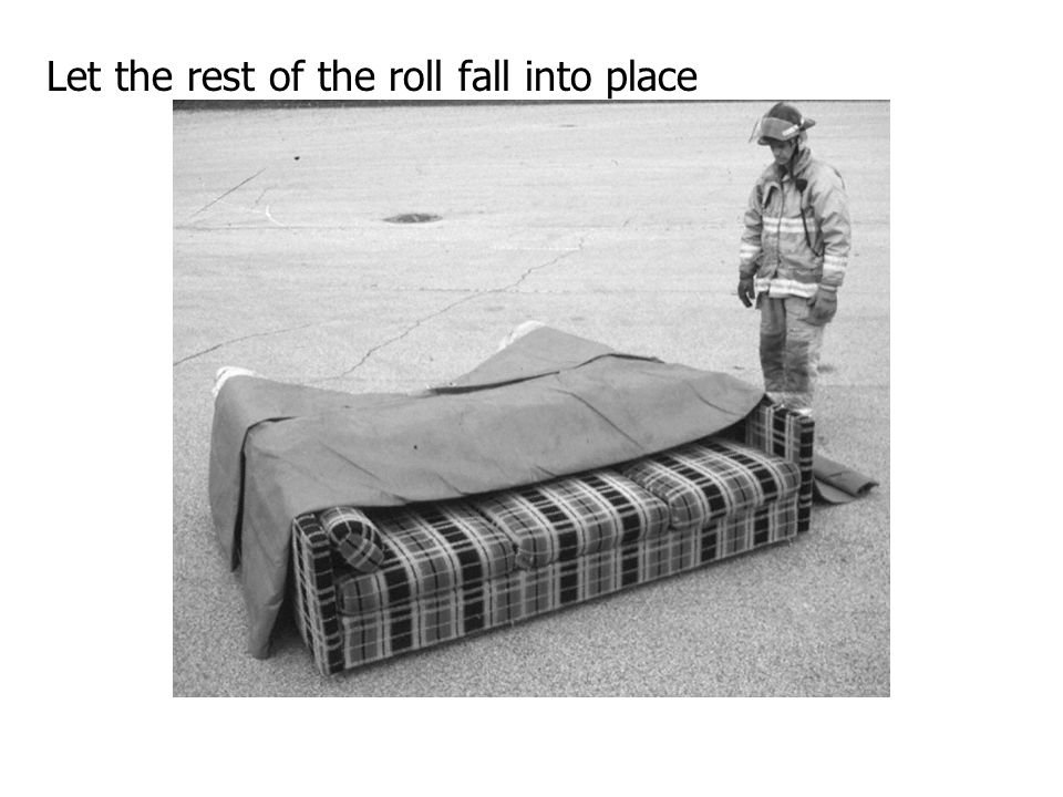 Let the rest of the roll fall into place