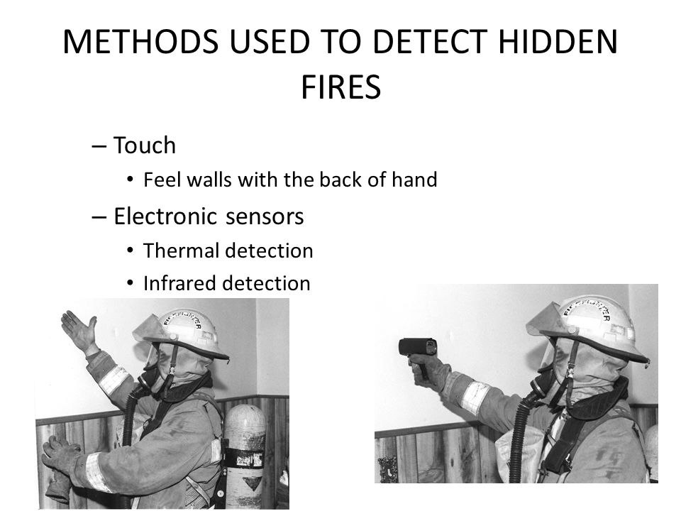METHODS USED TO DETECT HIDDEN FIRES