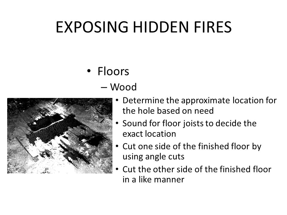 EXPOSING HIDDEN FIRES Floors Wood