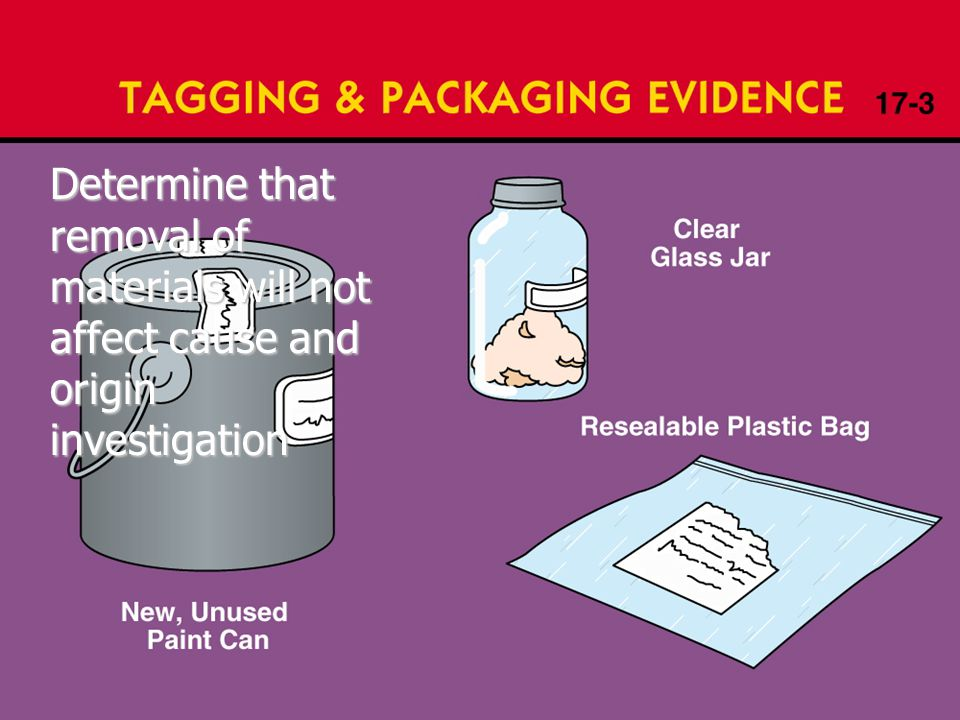 Determine that removal of materials will not affect cause and origin investigation