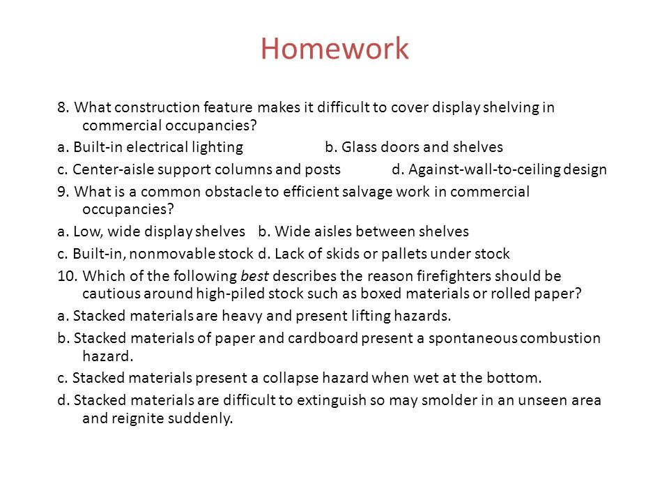 Homework 8. What construction feature makes it difficult to cover display shelving in commercial occupancies