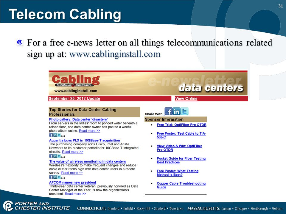 Telecom Cabling For a free e-news letter on all things telecommunications related sign up at: www.cablinginstall.com.