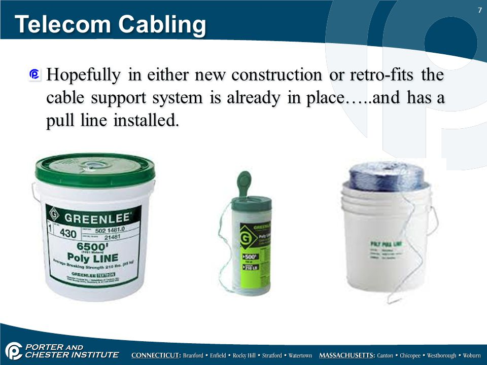 Telecom Cabling Hopefully in either new construction or retro-fits the cable support system is already in place…..and has a pull line installed.