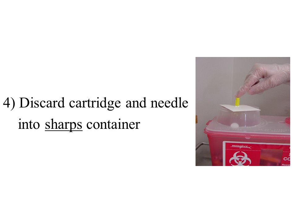 4) Discard cartridge and needle