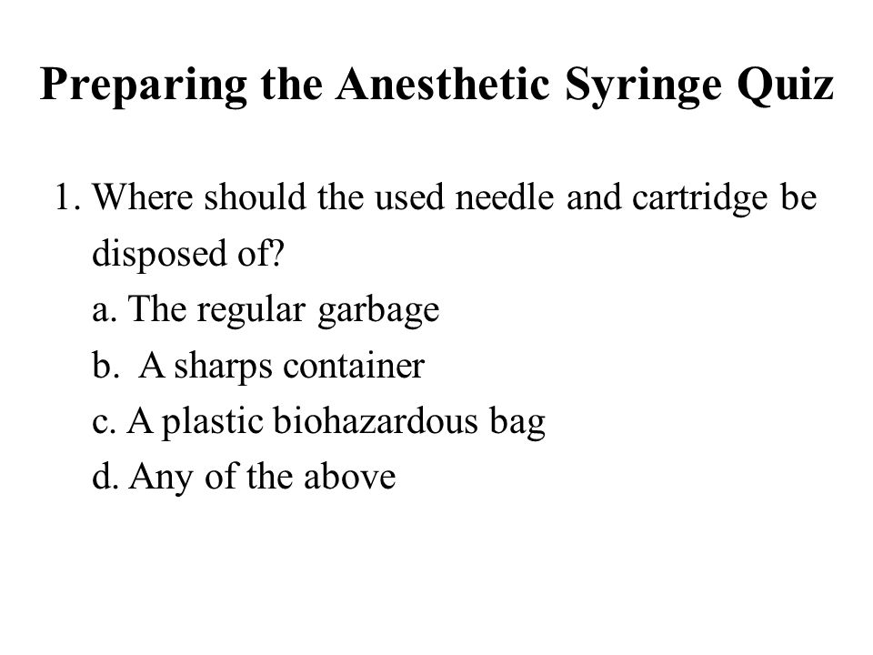 Preparing the Anesthetic Syringe Quiz
