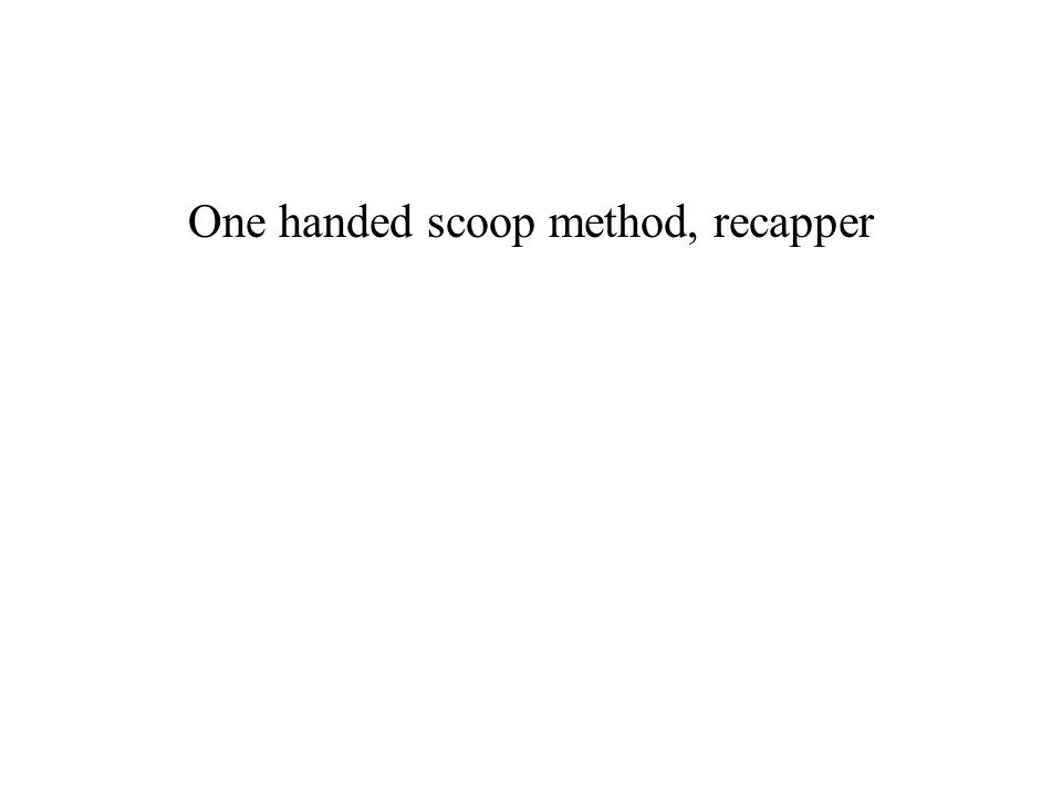 One handed scoop method, recapper