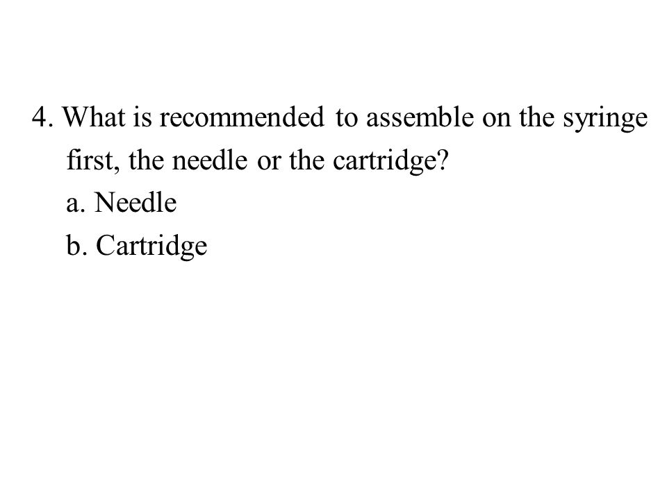 4. What is recommended to assemble on the syringe