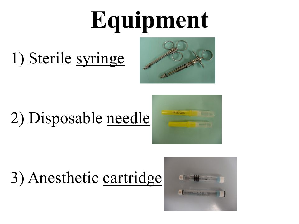 Equipment 1) Sterile syringe 2) Disposable needle